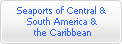Seaports of Central & South America & the Caribbean